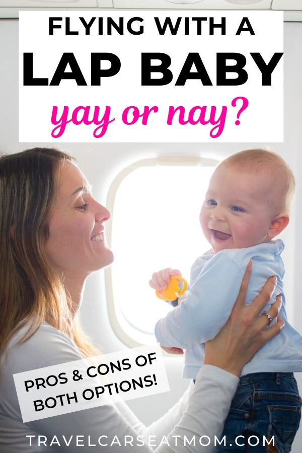 Lap Infant Vs Seat Infant Pros Cons And All The Details You Need To Know 2020 Travel Car Seat Mom