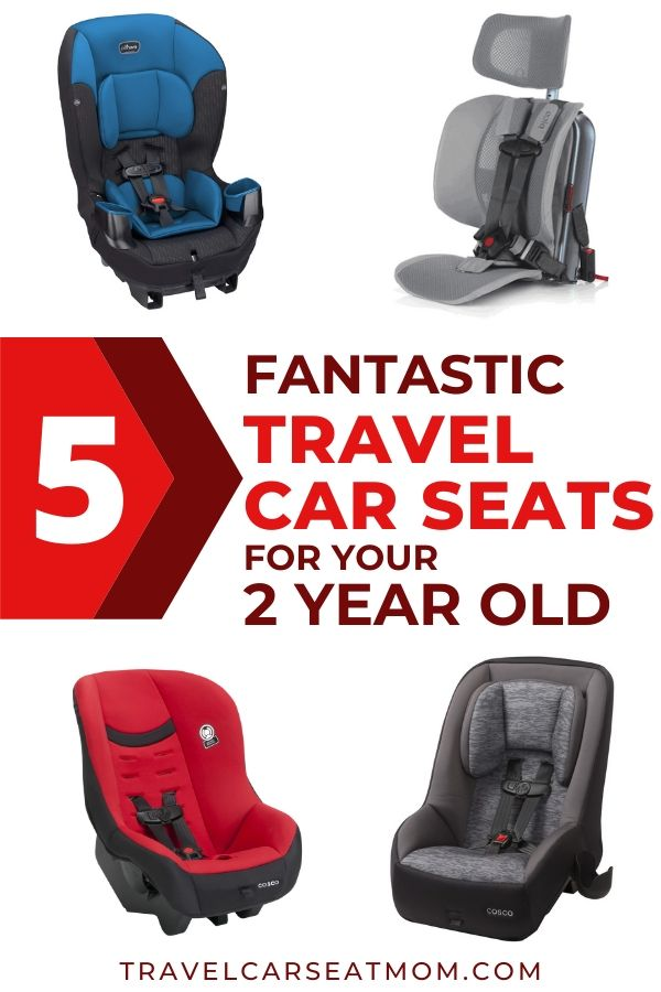 "Collage of 5 best travel car seat for 2 year old: blue Evenflo Sonus, gray Wayb Pico, gray Cosco Mighty Fit 65, red Cosco Scenera Next DLX. Text in center: ""5 fantastic travel car seats for your 2 year old"""