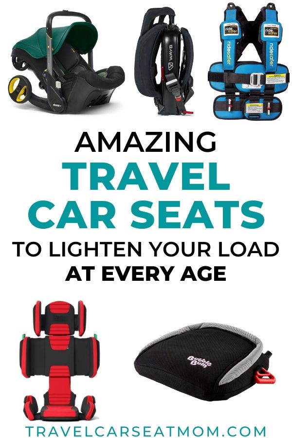 "Collage of 5 best travel car seats: Doona infant car seat stroller, Wayb Pico, Ride Safer travel vest, Hifold folding booster seat, Bubblebum inflatable booster seat. Text in center: ""Amazing travel car seats to lighten your load at every age"""